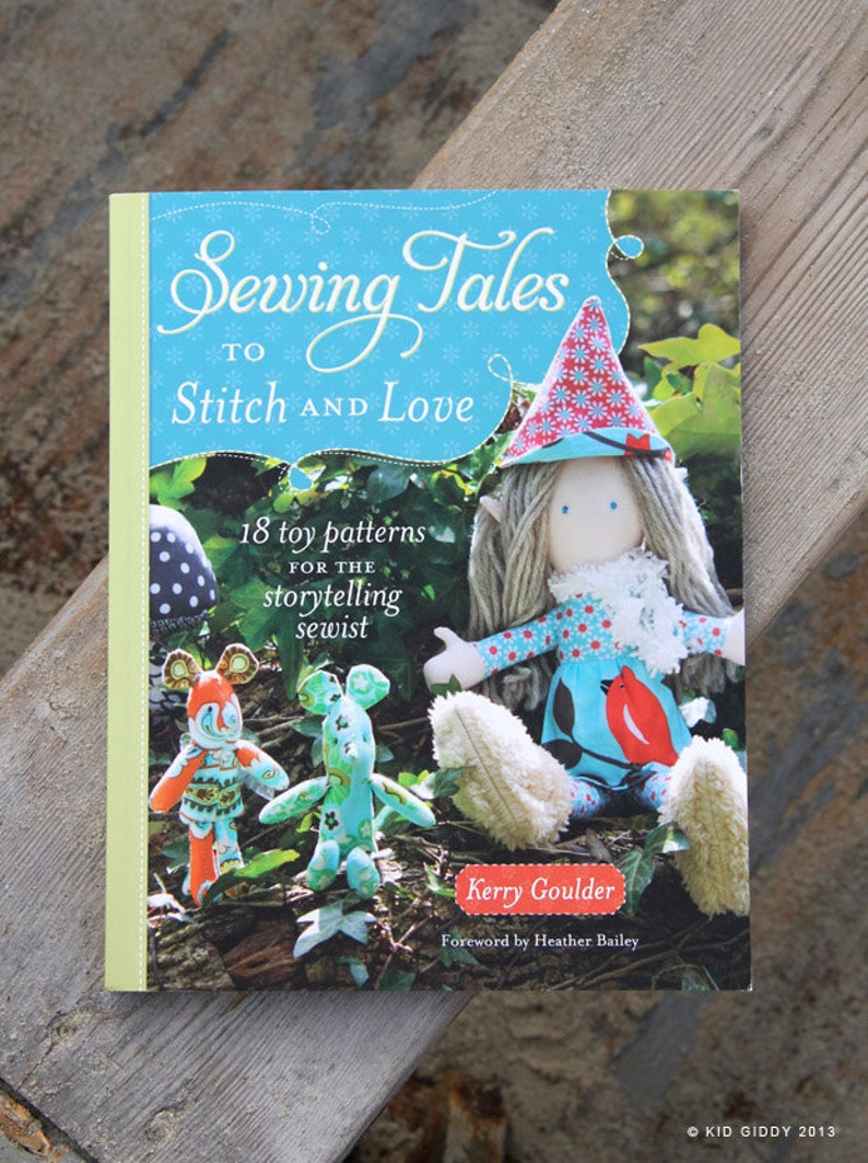 Sewing Tales to Stitch and Love Book: 18 Toy Patterns for the image 0