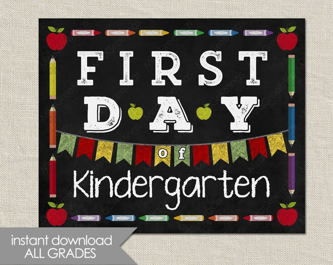 First Day of School Sign - Kindergarten, First, Second, Third, Fourth, Fifth, Sixth Grade - all Grades, instant download printable file