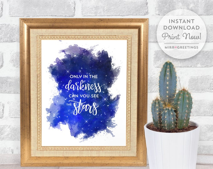 Only in the Darkness Can You See the Stars - Martin Luther King Jr. quote - instant download printable file