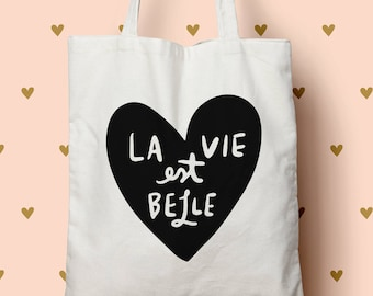 La Vie Est Belle - Canvas Tote Bag