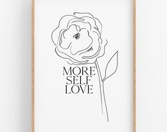 More Self Love • PRINTABLE • INSTANT Download •  Wall Art • Love • Self Care • Many Sizes Available.