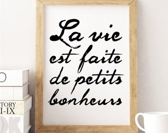 La Vie Est Faite | Life is Full Of Little Pleasures | Classic Black and White | French Quote | Instant Printable Wall Art | Range of Sizes.