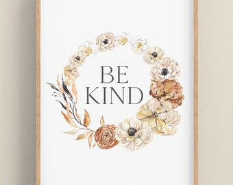Be Kind • PRINTABLE • INSTANT Download • Wall Art • Inspiring Quotes • Natural • Inspirational Quotes • Flowers • Bohemian Decor