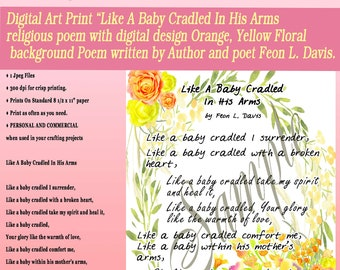 """Art Print Download-Christian poem-"""" Like A baby cradle in His Arms""""-orange, yellow floral background"""