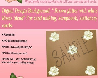 5 pkg Digital Art Prints- Brown glitter accent with a White Roses Background For any usage