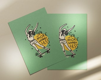 Skate More, Worry Less - 8x10