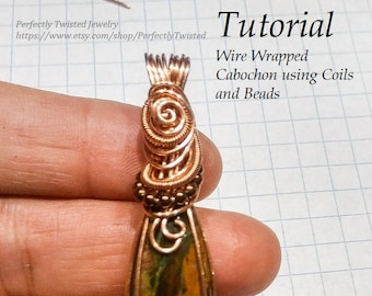 Wire Wrapping TUTORIAL Cabochon Pendant Wire Wrap with Coils and Beads DIY Wire Jewelry Pattern Perfectly Twisted Jewelry, make wire jewelry