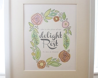 Our Delight and Rest Print