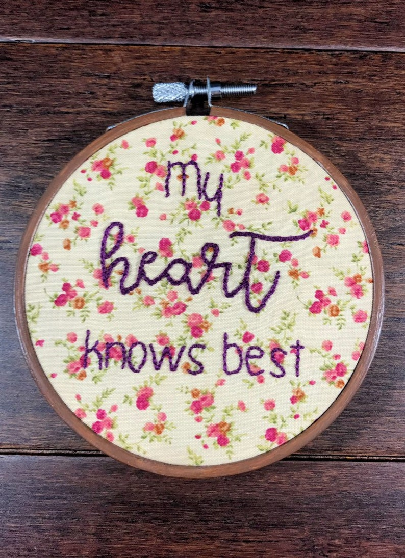 My Heart Knows Best  4 Inch Embroidery Hoop  Affirmation image 0