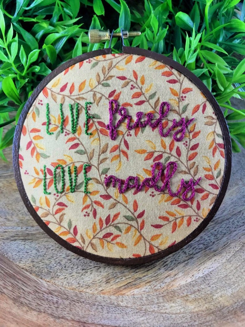 Live Freely. Love Madly. Hand Stitched Embroidery  4 Inch image 0