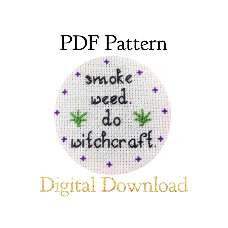 PATTERN ONLY  Smoke Weed. Do Witchcraft  Cross Stitch image 0