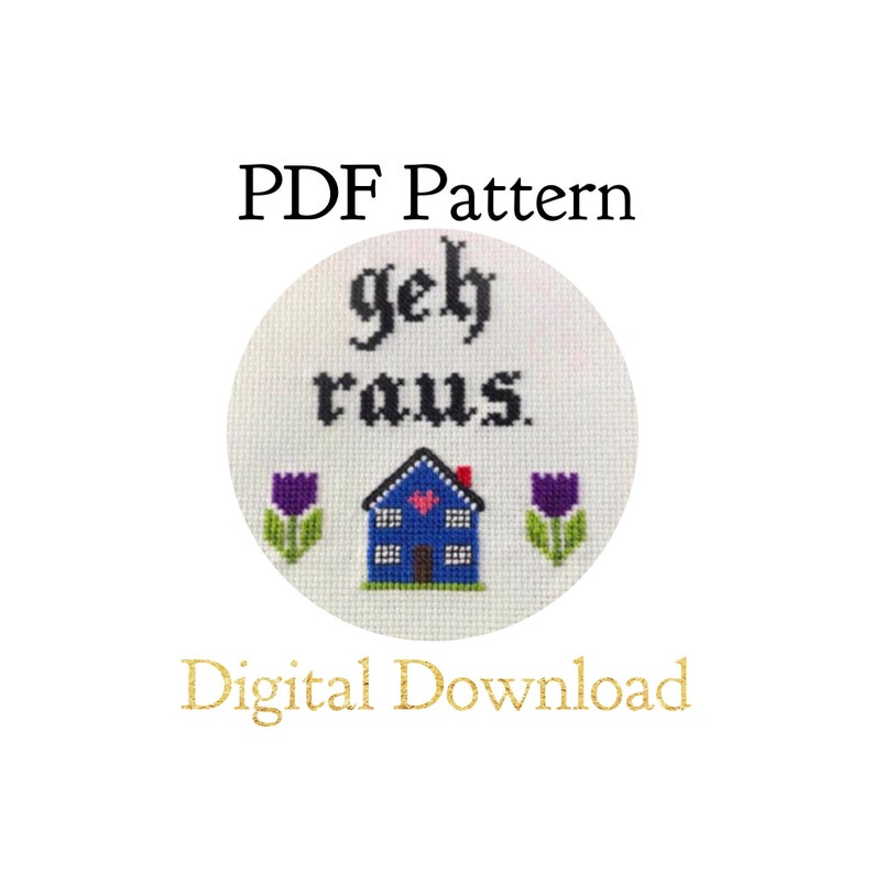 PATTERN ONLY  Geh Raus/ Get Out in German  Cross image 0