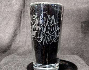 Wibbly Wobbly Timey Wimey - Whovian Etched Pint Glass