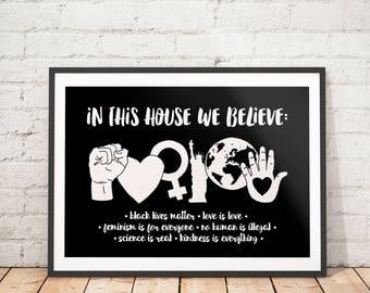 Black Lives Matter Printable, In This House We Believe, Resist Print, Pride Poster, Anti Trump Printable, Feminist Print, Love is Love