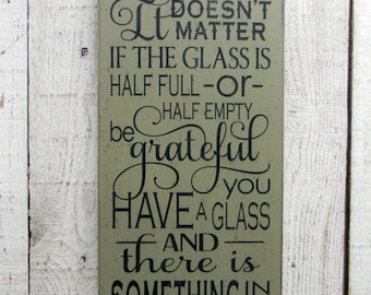 It doesn't matter if the glass is half full... typography wood sign