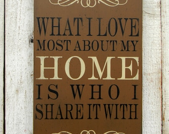 What I love most about my home - wood sign