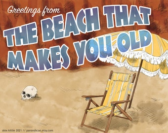 """Greetings From """"The Beach That Makes You Old"""" Print"""