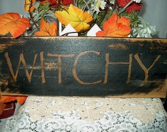 Primitive Halloween Sign WITCHY Distressed Shabby Country Folk Art Orange/Black