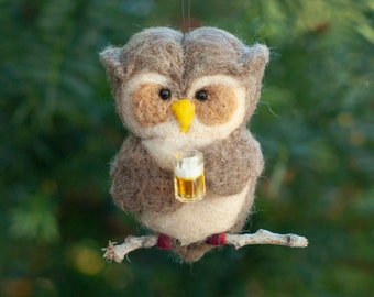 Needle Felted Owl Ornament - Thirsty for Beer