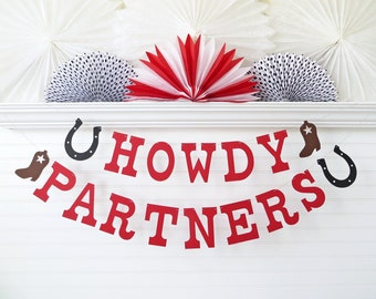 Howdy Partners Banner - 5 inch Letters - Cowboy Birthday Party Banner Cowboy Birthday Decorations Cowboy Banner Western Banner Western Party