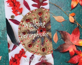 Walking with Persephone: A Journey of Midlife Descent and Renewal Book (goddess spirituality, Womancraft Publishing, Molly Remer, midlife)