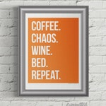 Coffee. Chaos. Wine. Bed. Repeat. | Wall Art: Orange