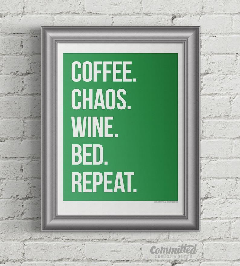 Coffee. Chaos. Wine. Bed. Repeat.  Wall Art: Emerald image 1