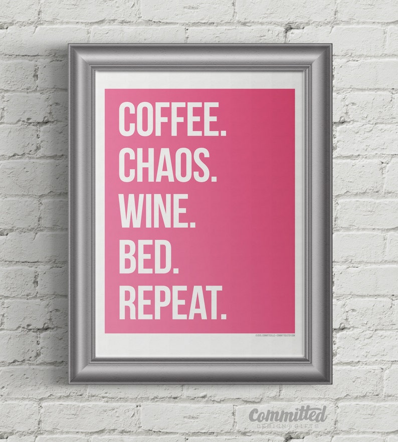 Mothers Day Printable  Coffee. Chaos. Wine. Bed. Repeat.  image 0