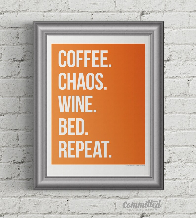 Coffee. Chaos. Wine. Bed. Repeat.  Wall Art: Orange image 0