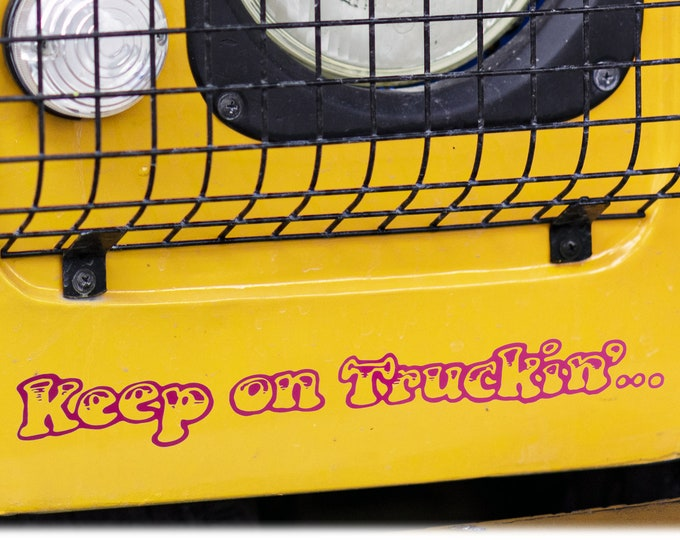 DECAL - Keep On Truckin' - Choose Color & Size