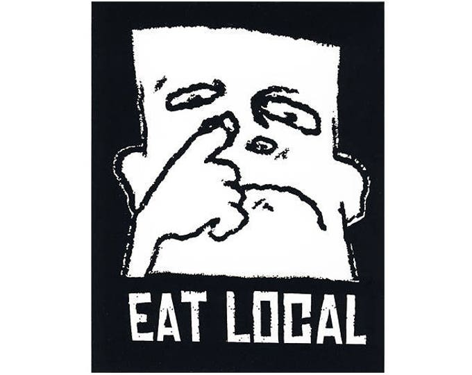 Eat Local STICKER - Free Shipping