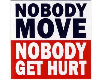 Nobody Move STICKER - Free Shipping