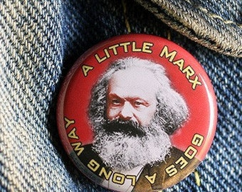 A Little Marx 1 inch Button or Magnet - Free Shipping