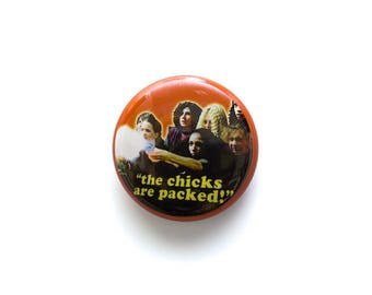 The Chicks Are Packed 1 inch Button