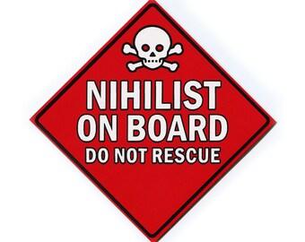 NIHILIST on Board- Vinyl STICKER - Free Shipping