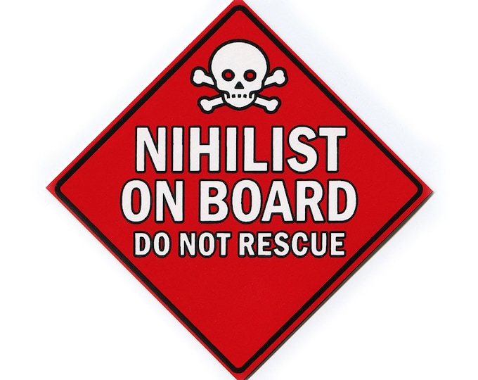 NIHILIST on Board- Vinyl STICKER - Free Shipping