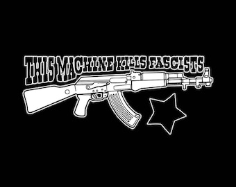 This Machine Kills Fascists T SHIRT  Sizes Small - 2XL - Free Priority Mail Shipping within the US