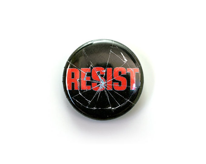 RESIST one inch Button or Magnet - Free Shipping