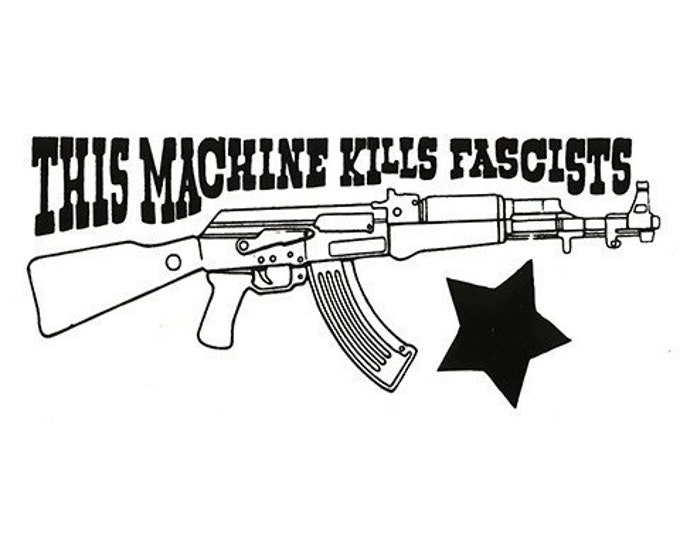 This machine kills...STICKER - Free Shipping