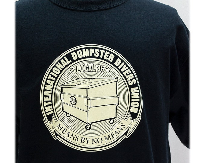 NEW version 2.0! Dumpster Divers Union T SHIRT Sizes Small, Medium, Large and XL
