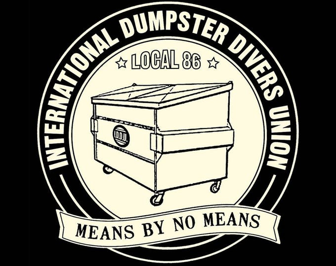Dumpster Divers Union T SHIRT Sizes Small, Medium, Large