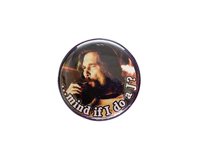 Big Lebowski Dude Button or Magnet - Free Shiping