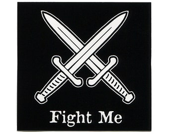 Fight Me STICKER - Free Shipping