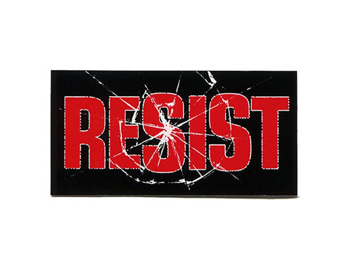 RESIST (smashed) STICKER - Free Shipping