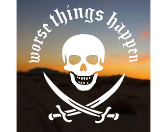 WINDOW DECAL Choose Color & Size - Worse Things Happen Vinyl Window Decal - Ships free within the US