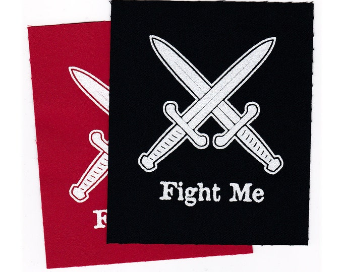 Fight Me PATCH Iron-on 3 x 3.5 inches - Ships FREE USPS First Class Worldwide