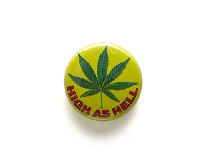 High As Hell 1 inch Button