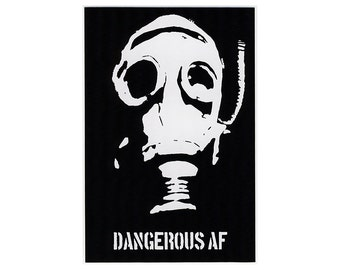 Dangerous AF STICKER - Free Shipping