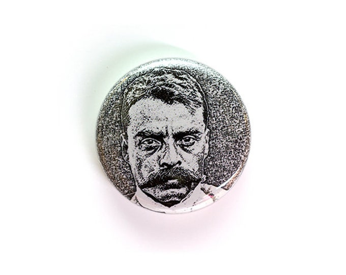 Emiliano Zapata 1 Inch Button or Magnet - Ships Free