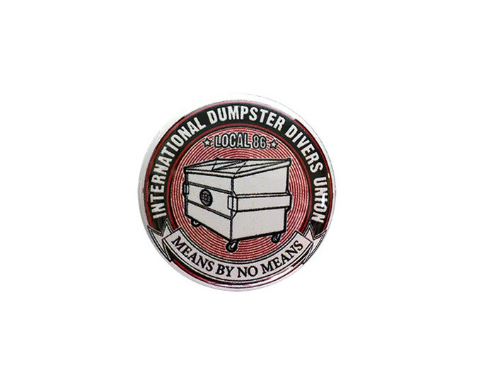 Dumpster Divers Union 1 inch Button or Magnet - Ships Free